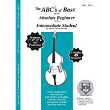 The ABCs of Bass for the Absolute Beginner to the Intermediate Student, Book 1 (Book & MP3/PDF)