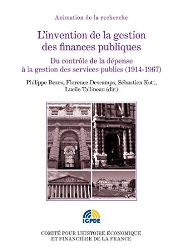 Livres gratuits L'invention de la gestion des finances publiques. Volume II: Du contrôle de la dépense à la gestion des services publics (1914-1967) epub, pdf