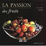 La passion des fruits