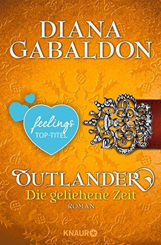 Outlander – Die geliehene Zeit: Roman (Die Outlander-Saga)