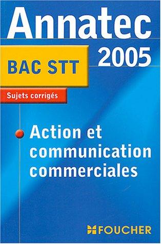 Annatec Foucher : Action et communication commerciales, Bac STT