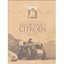 Les Croisières Citroën Coffret 2 volumes : Tome 1, La croisière jaune, Sur la route de la soie ; Tome 2, La croisière noire, Sur la trace des explorateurs du XIXe