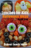 Lunches for Kids: Halloween Ideas - Book One (School Lunch Ideas 3) (English Edition)