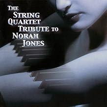 The String Quartet Tribute To Norah Jones