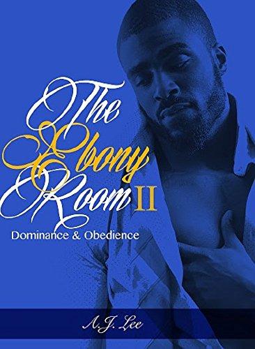 The Ebony Room II: Dominance & Obedience