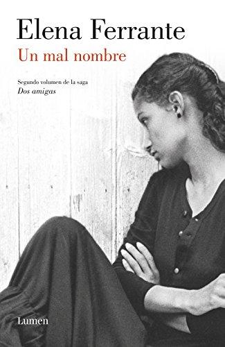Un mal nombre (Dos amigas 2) por Elena Ferrante