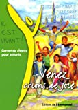 venez crions de joie carnet de chants pour enfants