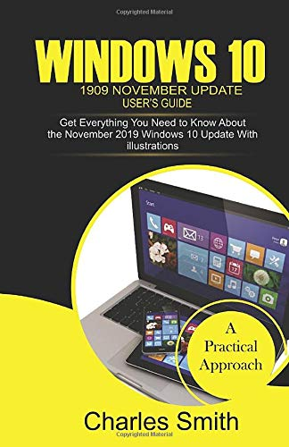 WINDOWS 10 1909 November Update USER\'S GUIDE: Get Everything You Need to Know About the November 2019 Windows 10 Update With illustrations