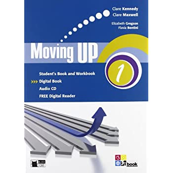 Moving Up. Student's Book-Workbook. Per Le Scuole Superiori. Con Cd Audio. Con E-Book. Con Espansione Online: Moving Up 1 Sb/wb+Cd +Ld