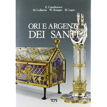 Ori E Argenti Dei Santi. Il Tesoro Del Duomo Di Trento