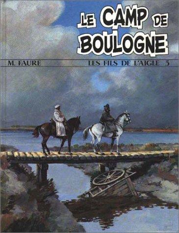 LES FILS DE L'AIGLE NUMERO 5 : LE CAMP DE BOULOGNE