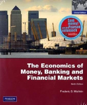 Economics of Money, Banking and Financial Markets: AND MyEconLab XL: Plus MyEconlab 1-Semester Student Access Kit of Mishkin, Frederic S. 9th (ninth) Edition on 15 October 2009