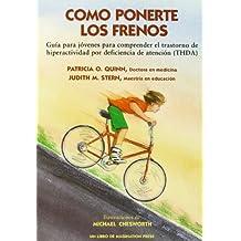 Como Ponerte Los Frenos (Gu Ia Para J Ovenes Para Comprender el Trastorno de Hiperact) (Spanish Edition) by Patricia O Quinn MD (1996-01-01)
