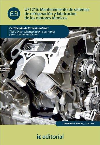 Mantenimiento de sistemas de refrigeración y lubricación de los motores térmicos por Manuel Ángel Ordóñez Ramírez
