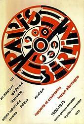 Paris - Berlin 1900-1933  : Rapports et contrastes France-Allemagne 1900 - 1933 - Centre National d'Art et de Culture Georges Pompidou 12 juillet - 6 novembre 1978