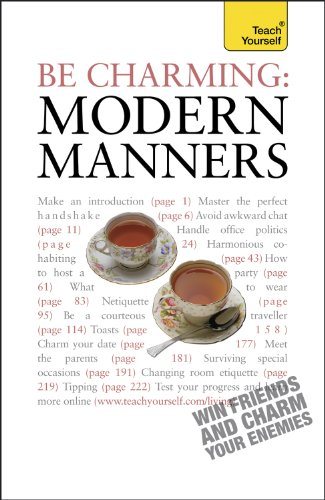 Be Charming: Modern Manners: Teach Yourself: How to win friends and charm  your enemies: an introduction to modern etiquette