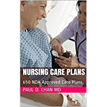 Nursing Care Plans: 650 NDA Approved Care Plans