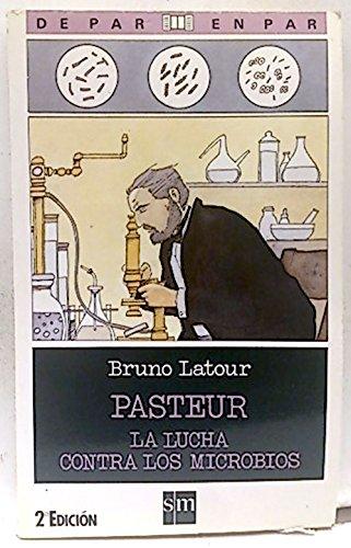 Pasteur : la lucha contra los microbios