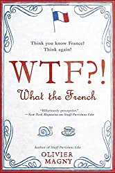 WTF?!: What the French by Olivier Magny (2016-10-04)