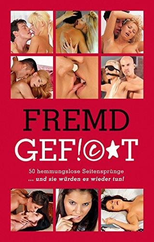 fremdgefickt-50-hemmungslose-seitensprunge-und-sie-wurden-es-wieder-tun-german-edition