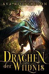 Drachen der Wildnis (Drachenatem-Trilogie 1)