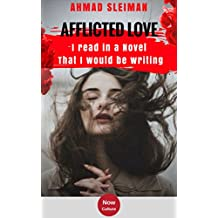 Ahmad Sleiman: afflicted love / I Read in a Novel That I would be Writing (Now Culture Book 3) (English Edition)