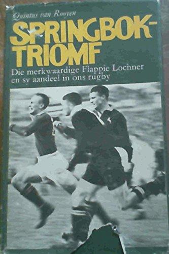 Springbok-Triomf, Die Merkwaardige Flappie Lochner en sy Aandeel in ons Rugby