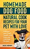 #9: Homemade Dog Food Natural Cook Recipes for your Pet with Love: Improve your Dog's Health with Easy and Delicious Recipes
