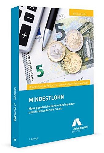 Mindestlohn: Neue gesetzliche Rahmenbedingungen und Hinweise für die Praxis (BDAktuell)