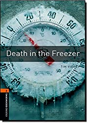 Oxford Bookworms Library: Stage 2: Death in the Freezer: 700 Headwords (Oxford Bookworms ELT)
