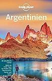 Lonely Planet Reiseführer Argentinien: mit Downloads aller Karten (Lonely Planet Reiseführer E-Book)