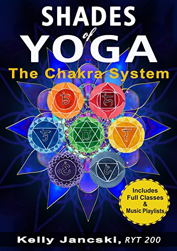 Shades of Yoga: The Root Chakra in Practice: (Excerpted from ...