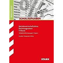 Schulaufgaben Realschule Bayern - Betriebswirtschaftslehre/Rechnungswesen 9. Klasse