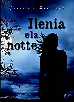 Ilenia e la notte di [Rotoloni, Cristina]