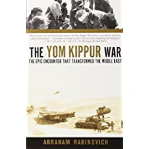 The Yom Kippur War: The Epic Encounter That Transformed the Middle East by Abraham Rabinovich (2005-10-04)