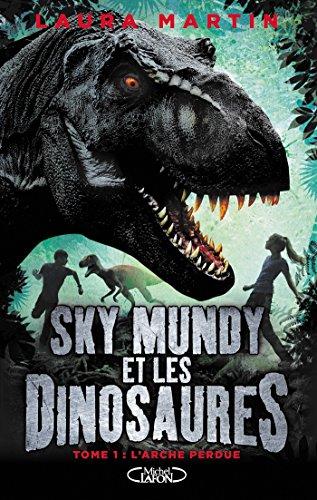 Sky Mundy et les dinosaures - tome 1 L'Arche perdue