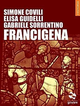Francigena (Pesci rossi - goWare) di [Covili, Simone, Guidelli, Elisa, Sorrentino, Gabriele]