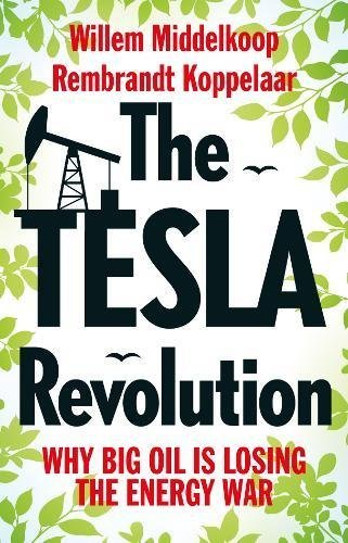 The Tesla Revolution: Why Big Oil is Losing the Energy War (English Edition)