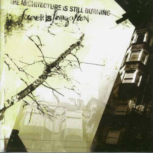 Architecture Is Still Burning by Forever Is Forgotten (2003-07-29)