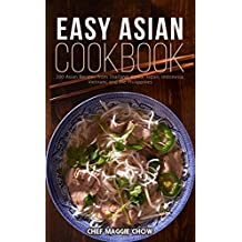 Easy Asian Cookbook: 200 Asian Recipes from Thailand, Korea, Japan, Indonesia, Vietnam, and the Philippines (Asian Cookbook, Asian Recipes, Asian Cooking, ... Japanese Recipes Book 1) (English Edition)