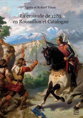 La croisade de 1285 en Catalogne et Roussillon