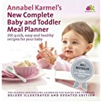(Annabel Karmel's New Complete Baby & Toddler Meal Planner: 200 Quick, Easy and Healthy Recipes for Your Baby) By Annabel Karmel (Author) Hardcover on (May , 2011)
