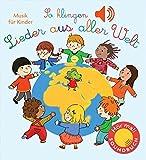 So klingen Lieder aus aller Welt: Musik für Kinder (Soundbuch) (Soundbücher)