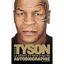 La vérité et rien d'autre : Autobiographie