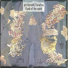 Jon Hassell & Farafina - Flash Of The Spirit