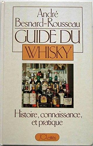 Guide du Whisky par André Besnard-Rousseau