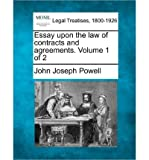 [(Essay Upon the Law of Contracts and Agreements. Volume 1 of 2 )] [Author: John Joseph Powell] [Dec-2010]