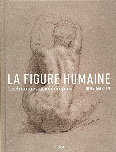 La figure humaine : Techniques académiques par John DeMartin,Claude Checconi