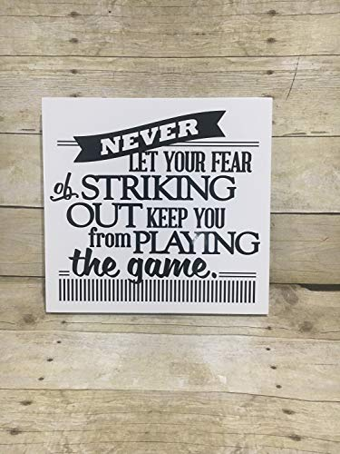 Never Let Your Fear of Striking Out Keep You from Playing The Game Baseball Schild