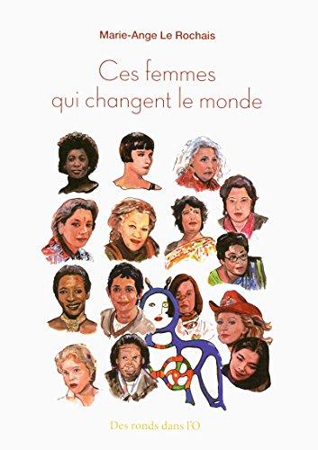 Ces femmes qui changent le monde par Marie-ange Le rochais